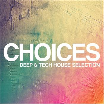 Various Artists - Choices - Deep & Tech House Selection