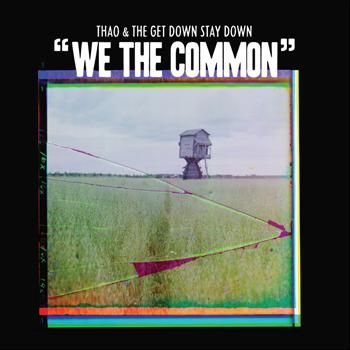 Thao & The Get Down Stay Down - We the Common
