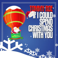 Tommy Roe - If I Could Spend Christmas With You