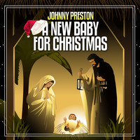 Johnny Preston - A New Baby For Christmas