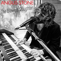 Angus Stone - The Blowers Daughter
