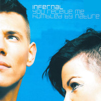 Infernal - You Receive Me / Humbled By Nature
