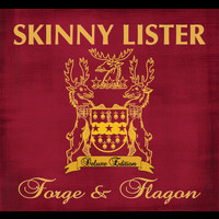 Skinny Lister - Forge & Flagon ((Deluxe Edition))