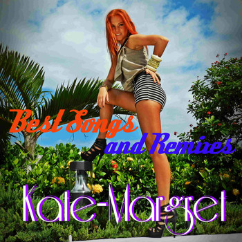 Kate-Margret / Kate-Margret - Best Songs and Remixes