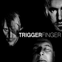 Triggerfinger - What grabs ya?