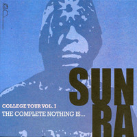 Sun Ra - College Tour, Vol. 1: The Complete Nothing Is … (1966)