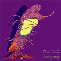 Straydog - The Red And The Hidden Language