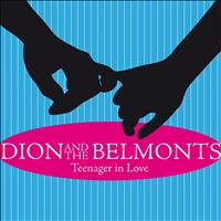 Dion, The Belmonts - Teenager in Love
