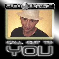 So Wonderful - Call Out to You