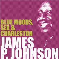 James P. Johnson - Blue Moods, Sex & Charleston