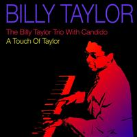 Billy Taylor - The Billy Taylor Trio With Candido / A Touch of Taylor