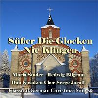 Maria Stader - Süßer Die Glocken Nie Klingen (Classical German Christmas Songs)