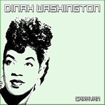 Dinah Washington - Caravan