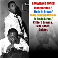 Clifford Brown, Max Roach - Brown and Roach, Incorporated / Study in Brown / More Study in Brown / At Basin Street / Clifford Brown & Max Roach Quintet