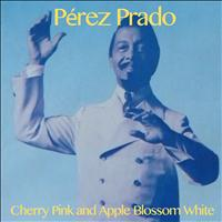 Perez Prado - Cherry Pink and Apple Blossom White