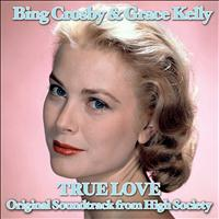 "Bing Crosby - True Love (feat. Grace Kelly) [Original Soundtrack From ""High Society""]"