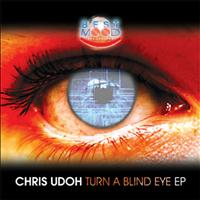 Chris Udoh - Turn A Blind Eye EP