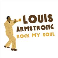 Louis Armstrong - Rock My Soul