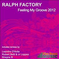 Ralph Factory - Feeling My Groove 2012