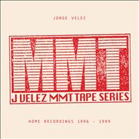 Jorge Velez - MMT Tapes