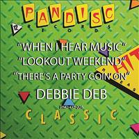 Debbie Deb - When I Hear Music, Lookout Weekend, There's A Party Goin' On