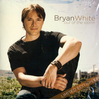 Bryan White - Out Of The Storm