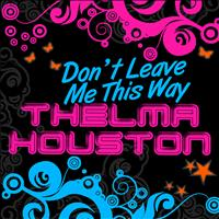 Thelma Houston - Don't Leave Me This Way - EP