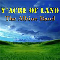 The Albion Band - Y'acre of Land