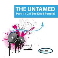 The Untamed - Part 1 + 2 (I See Dead People)