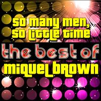 Miquel Brown - So Many Men, So Little Time - The Best of Miquel Brown