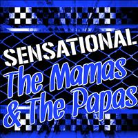 The Mamas & The Papas - Sensational the Mamas & The Papas (Live)