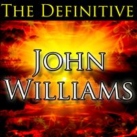 John Williams - The Definitive John Williams