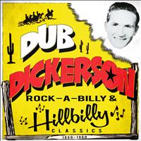 Dub Dickerson - Rock-a-Billy Hillbilly Classics 1950-1960