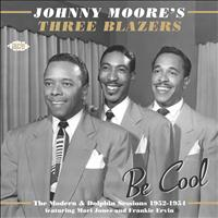 Johnny Moore's Three Blazers - Be Cool: The Modern & Dolphin Sessions 1952-1954