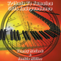 Tommy McCook - Tribute To Jamaica 50th Independence