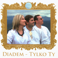 Diadem - Tylko Ty  (Highlanders Music from Poland)