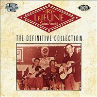 Iry LeJeune - Cajun's Greatest; The Definitive Collection