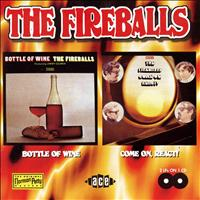 The Fireballs - Bottle Of Wine/Come On, React!