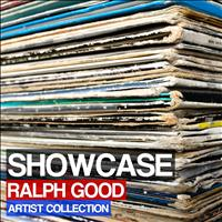Ralph Good - Showcase (Artist Collection)