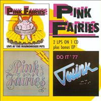 The Pink Fairies - Live At The Roundhouse/Previously Unreleased/Do It