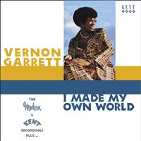 Vernon Garrett - I Made My Own World