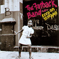 THE FATBACK BAND - Keep On Steppin'