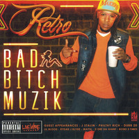 Retro - Livewire Records Presents: Bad Bitch Muzik (Explicit)
