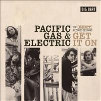 Pacific Gas & Electric - Get It On: The Kent Records Sessions