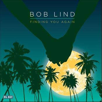Bob Lind - Finding You Again