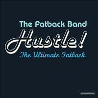 THE FATBACK BAND - Hustle! The Ultimate Fatback