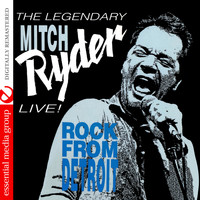 Mitch Ryder - Live! Rock From Detroit (Digitally Remastered)