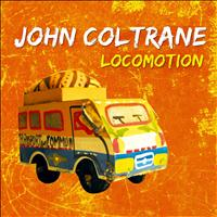 John Coltrane - Locomotion