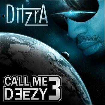Ditzra - Call me deezy 3 (Explicit)