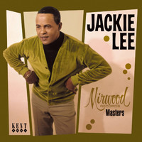 Jackie Lee - The Mirwood Masters